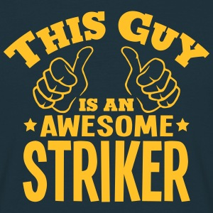 this guy is an awesome striker - Men's T-Shirt