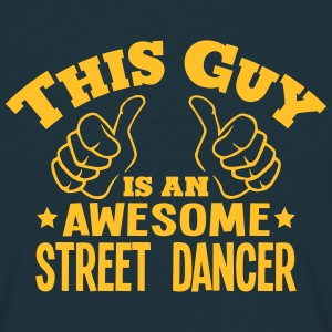 this guy is an awesome street dancer - Men's T-Shirt