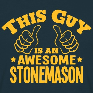 this guy is an awesome stonemason - Men's T-Shirt