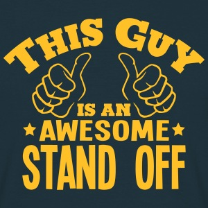 this guy is an awesome stand off - Men's T-Shirt
