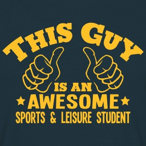 this guy is an awesome sports  leisure s - Men's T-Shirt