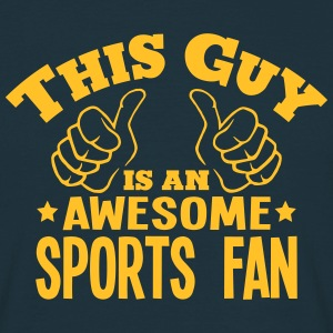 this guy is an awesome sports fan - T-shirt Homme