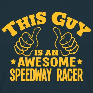 this guy is an awesome speedway racer - Men's T-Shirt