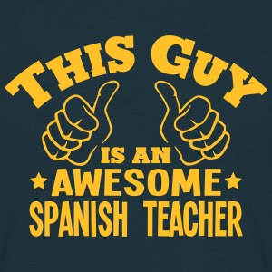 this guy is an awesome spanish teacher - Men's T-Shirt