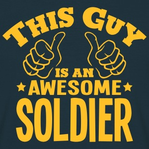 this guy is an awesome soldier - Men's T-Shirt