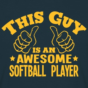this guy is an awesome softball player - T-shirt Homme