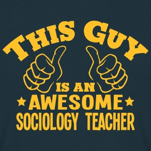 this guy is an awesome sociology teacher - T-shirt Homme