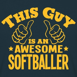 this guy is an awesome softballer - T-shirt Homme