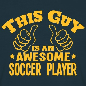 this guy is an awesome soccer player - Men's T-Shirt