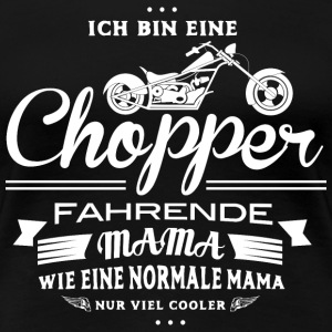 Mama mit Chopper  T-Shirts - Frauen Premium T-Shirt