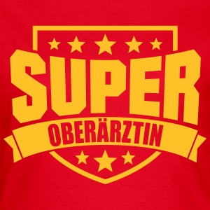 Super Oberärztin T-Shirts - Frauen T-Shirt