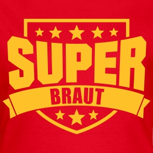 Super Braut T-Shirts - Frauen T-Shirt