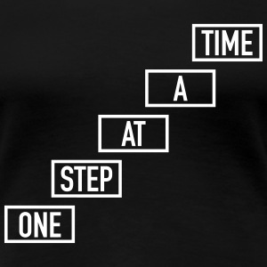 One Step At A Time Tee shirts - T-shirt Premium Femme