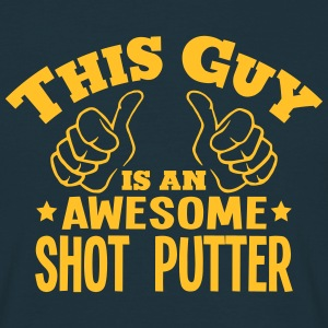 this guy is an awesome shot putter - Men's T-Shirt