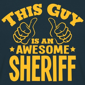 this guy is an awesome sheriff - Men's T-Shirt