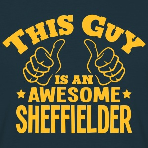 this guy is an awesome sheffielder - Men's T-Shirt