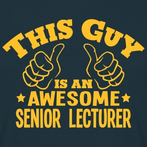 this guy is an awesome senior lecturer - T-shirt Homme