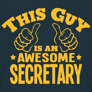 this guy is an awesome secretary - Men's T-Shirt