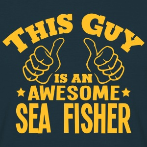 this guy is an awesome sea fisher - T-shirt Homme