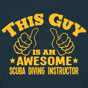 this guy is an awesome scuba diving inst - T-shirt Homme