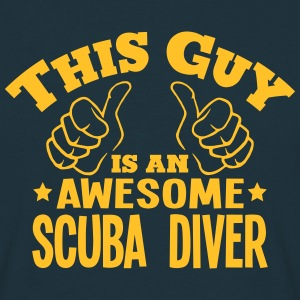 this guy is an awesome scuba diver - T-shirt Homme