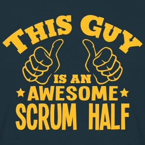 this guy is an awesome scrum half - Men's T-Shirt