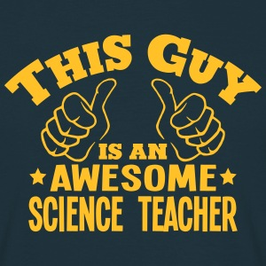 this guy is an awesome science teacher - Men's T-Shirt