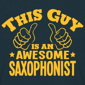 this guy is an awesome saxophonist - T-shirt Homme