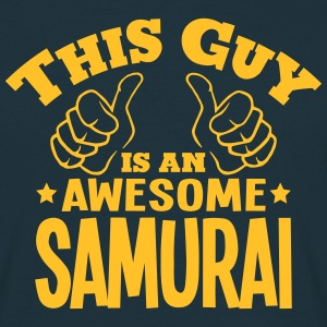 this guy is an awesome samurai - T-shirt Homme