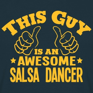 this guy is an awesome salsa dancer - Men's T-Shirt