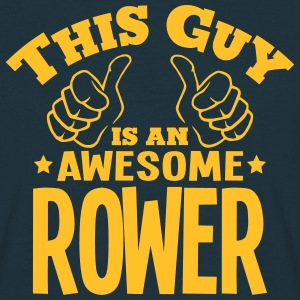 this guy is an awesome rower - Men's T-Shirt