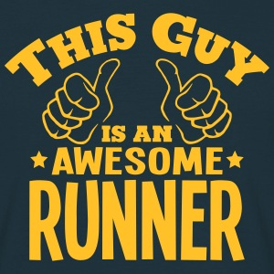 this guy is an awesome runner - Men's T-Shirt