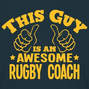 this guy is an awesome rugby coach - Men's T-Shirt