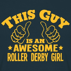 this guy is an awesome roller derby girl - T-shirt Homme