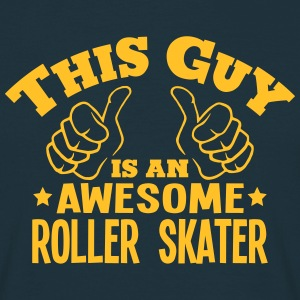 this guy is an awesome roller skater - Men's T-Shirt