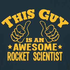 this guy is an awesome rocket scientist - Men's T-Shirt
