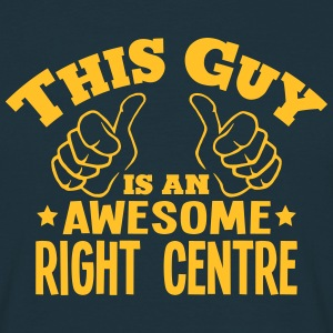 this guy is an awesome right centre - Men's T-Shirt