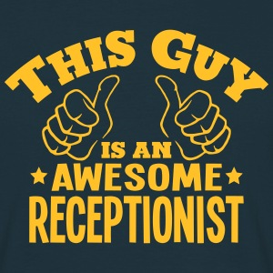 this guy is an awesome receptionist - Men's T-Shirt