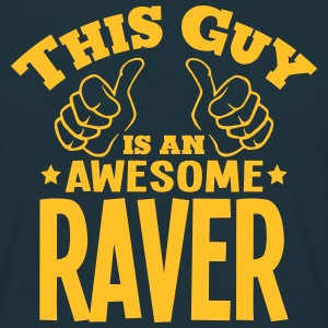 this guy is an awesome raver - Men's T-Shirt