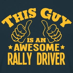 this guy is an awesome rally driver - Men's T-Shirt