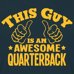 this guy is an awesome quarterback - Men's T-Shirt