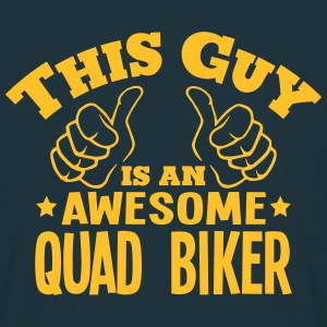 this guy is an awesome quad biker - Men's T-Shirt