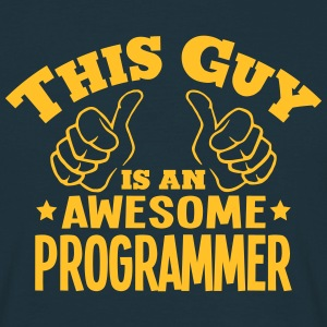 this guy is an awesome programmer - Men's T-Shirt