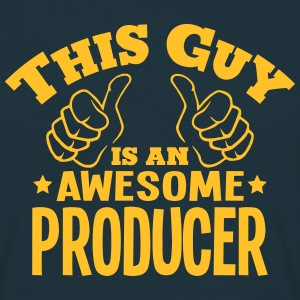 this guy is an awesome producer - Men's T-Shirt