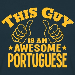 this guy is an awesome portuguese - Men's T-Shirt