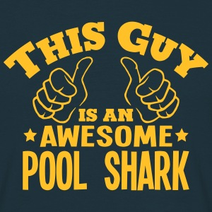 this guy is an awesome pool shark - Men's T-Shirt