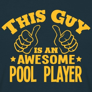 this guy is an awesome pool player - Men's T-Shirt