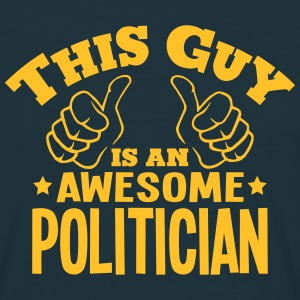 this guy is an awesome politician - Men's T-Shirt