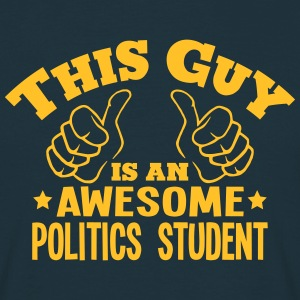 this guy is an awesome politics student - Men's T-Shirt