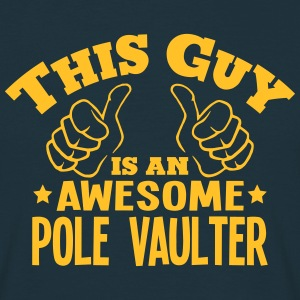 this guy is an awesome pole vaulter - T-shirt Homme